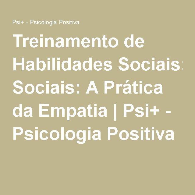 Treinamento de Habilidades Sociais: A Prática da Empatia | Psi+ - Psicologia Positiva