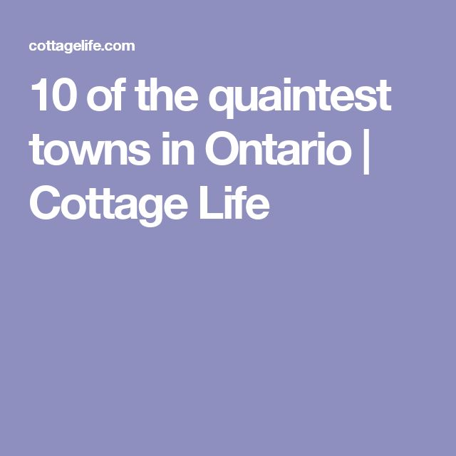 10 of the quaintest towns in Ontario | Cottage Life
