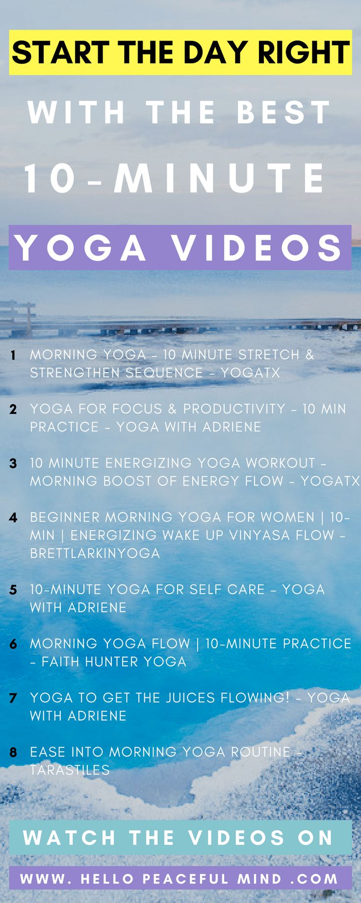 These 10-minute morning yoga videos will help you start the day on a positive way. Watch them on www.HelloPeacefulMind.com