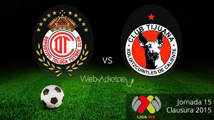Toluca vs Tijuana en el Clausura 2015 ¡En vivo! - http://webadictos.com/2015/04/26/toluca-vs-tijuana-clausura-2015/?utm_source=PN&utm_medium=Pinterest&utm_campaign=PN%2Bposts