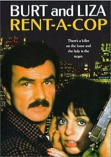Rent-a-Cop is a 1987 action / comedy / crime film starring Burt Reynolds and Liza Minnelli. Reynolds plays a disgraced police officer, now working as a security guard, who falls in love with Minnelli, who plays a prostitute.  The film helped both lead actors to be nominated for the 1988 Golden Raspberry Awards for Worst Actor and Worst Actress.