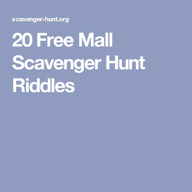 20 Free Mall Scavenger Hunt Riddles                                                                                                                                                                                 More
