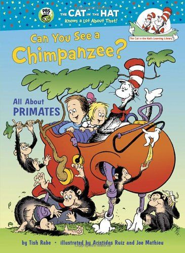 Can You See a Chimpanzee?: All About Primates (Cat in the Hat's Learning Library) by Tish Rabe http://www.amazon.com/dp/0375870741/ref=cm_sw_r_pi_dp_qnWjub0PK35PH