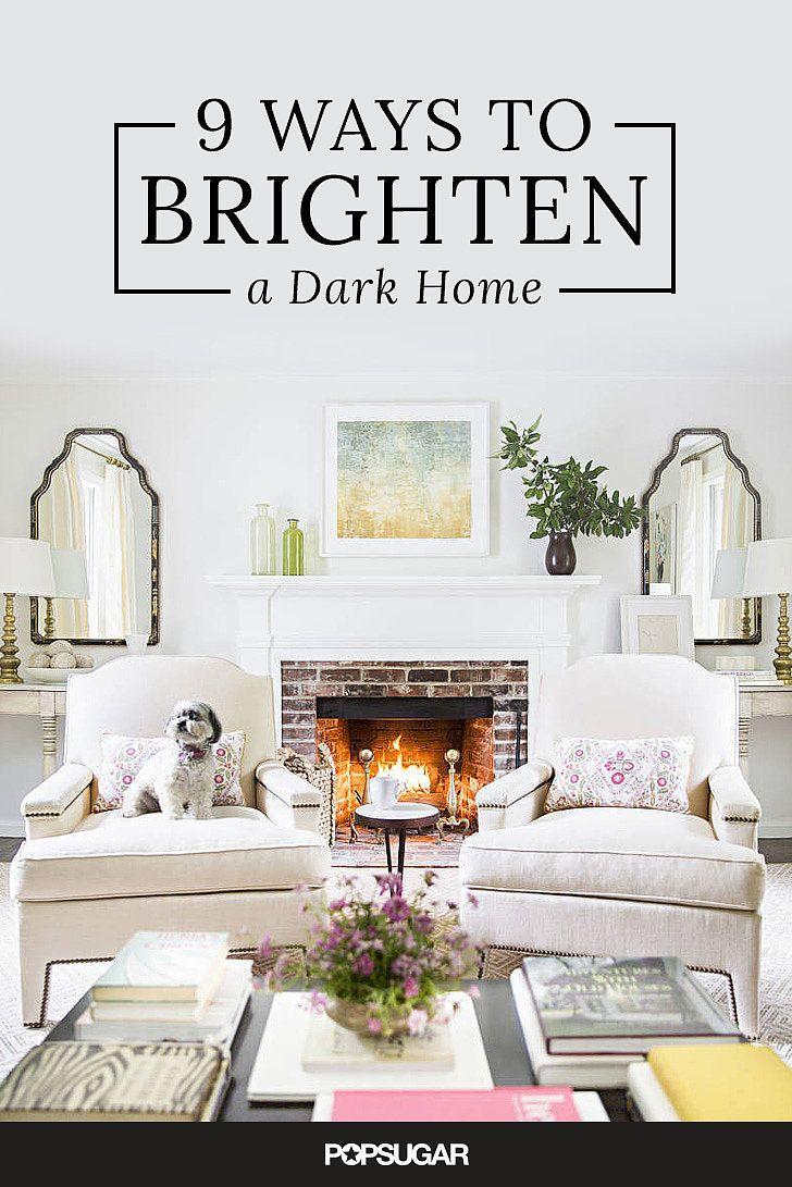 9 Ways to Brighten a Dark Home | PopSugar