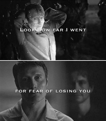 Look how far I went for fear of losing you