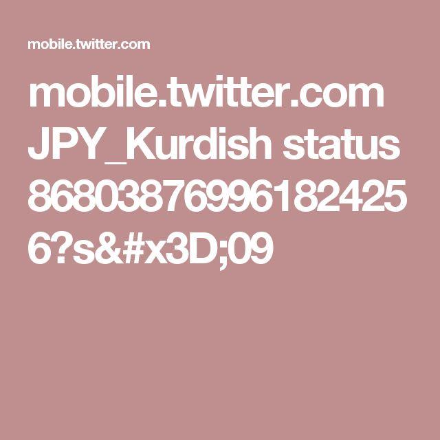 mobile.twitter.com JPY_Kurdish status 868038769961824256?s=09