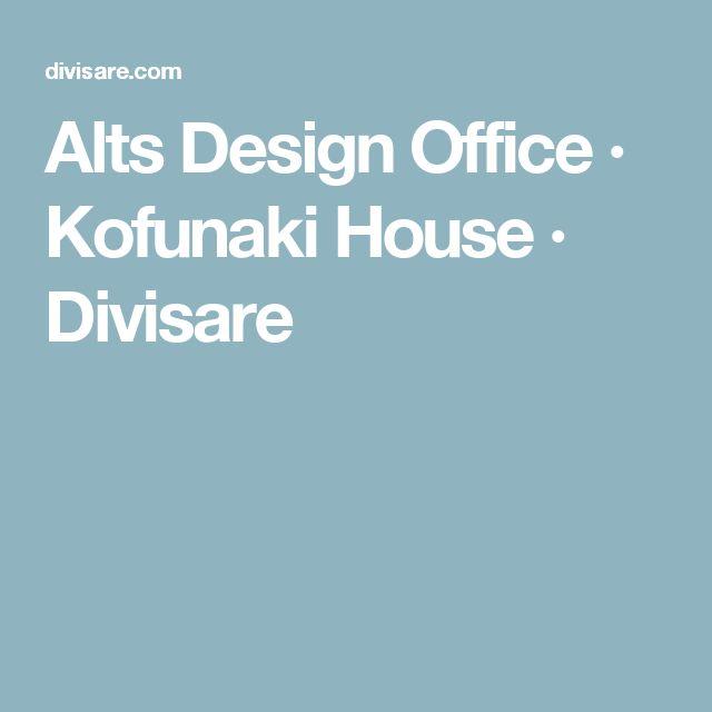 Attractive Alts Design Office · Kofunaki House · Divisare Idea