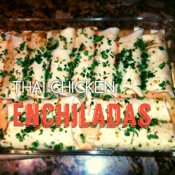 Looking for something different and delicious for dinner? Try these Thai  Chicken Enchiladas...so amazingly good.