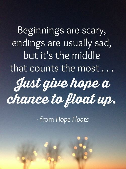Just give hope a chance to float up.