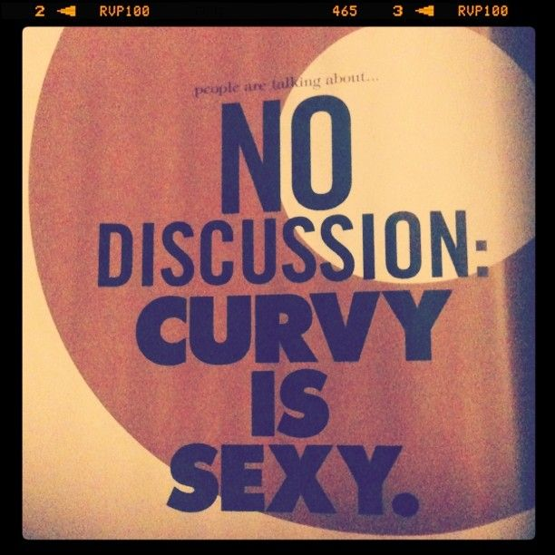 quote, curvy, sexy, woman, healthy | Quotes | Pinterest ...