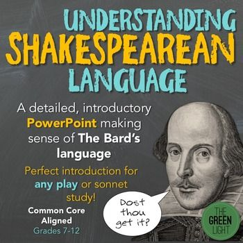 Struggling to teach your students how to make sense of Shakespeare's language? This 18-slide PowerPoint will help you explain many of the nuances in Shakespeare's language in an easy to understand format. The presentation can be used for any play or sonnet study.Topics include: Pronouns Sonnets Omissions Verse vs.