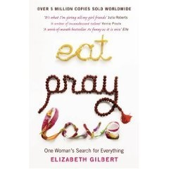 Eat Pray Love by Elizabeth Gilbert; 10 times better than the movie!