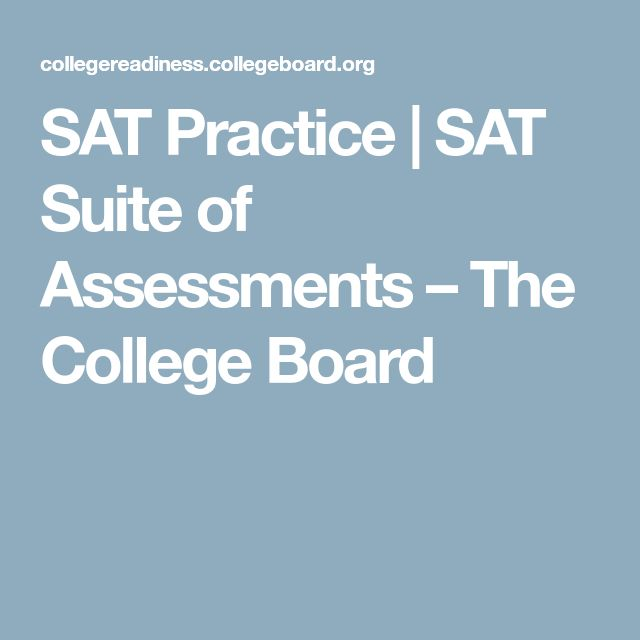SAT Practice   SAT Suite of Assessments – The College Board