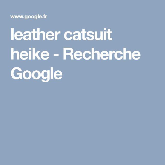 leather catsuit heike - Recherche Google