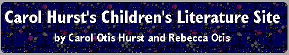 Carol Hurst's Children's Literature Site: offering an incredible collection of reviews of great books for kids, with excellent ideas about using them in the homeschool classroom.  I encourage you to spend some time here!