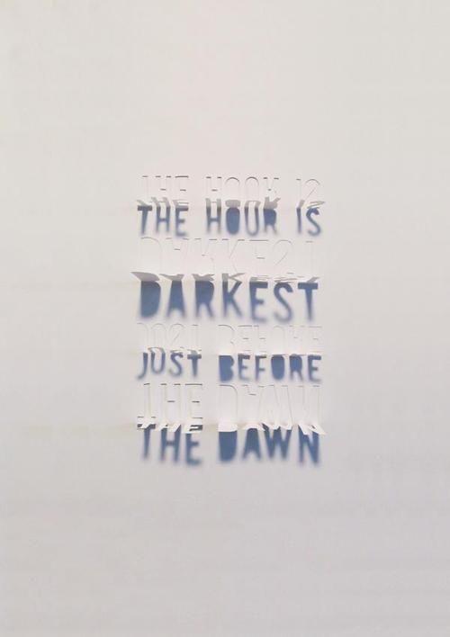 """Typeverything.com """"The hour is darkest just before the dawn"""" by Becky Riley. (via Handmadefont)"""