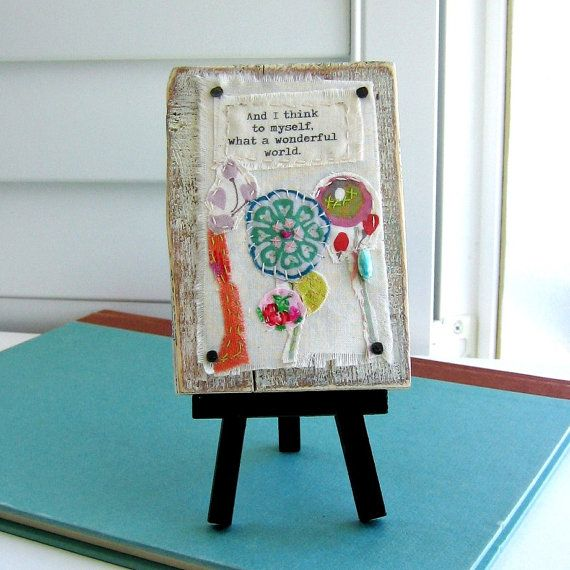 fiber, collage  appliqued art, small easel art, fabric scrap collage art, mixed media, wonderful word, reclaimed wood block art - No. 103