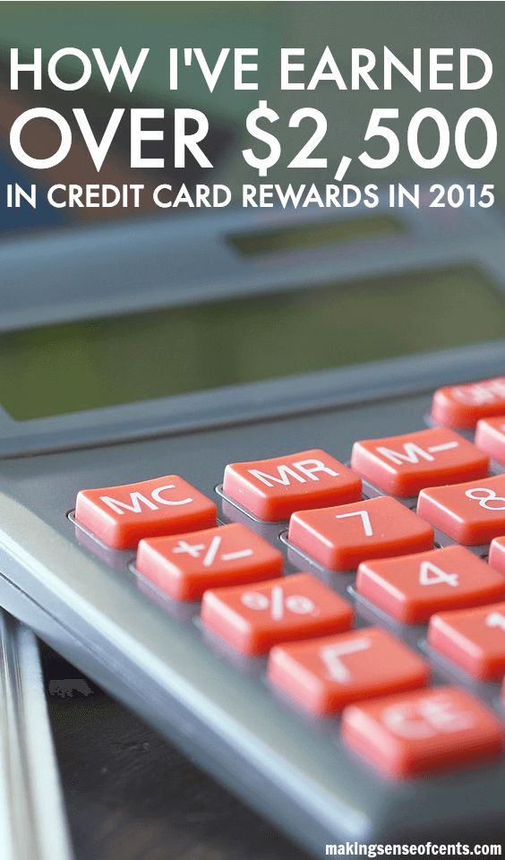 How I've Earned Over $2,500 In Credit Card Rewards In 2015. We're barely halfway through the year and I've already earned over $2,500 in credit card rewards. Each rewards credit card that we have has earned us between $450 to $875 this year!