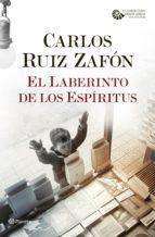 EL LABERINTO DE LOS ESPÍRITUS - Desenlace de la saga La Sombra del Viento