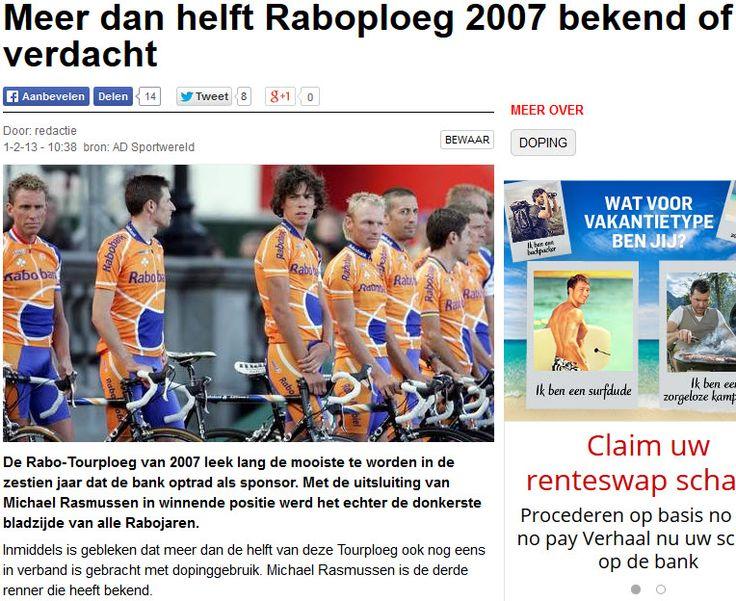 1-2-2013Sport: Meer dan helft Rabobank ploeg 2007 bekend of verdacht. (Algemeen Dagblad) #Immoreel,  #Sport, #Doping http://www.ad.nl/ad/nl/1018/Wielrennen/article/detail/3386802/2013/02/01/Meer-dan-helft-Raboploeg-2007-bekend-of-verdacht.dhtml