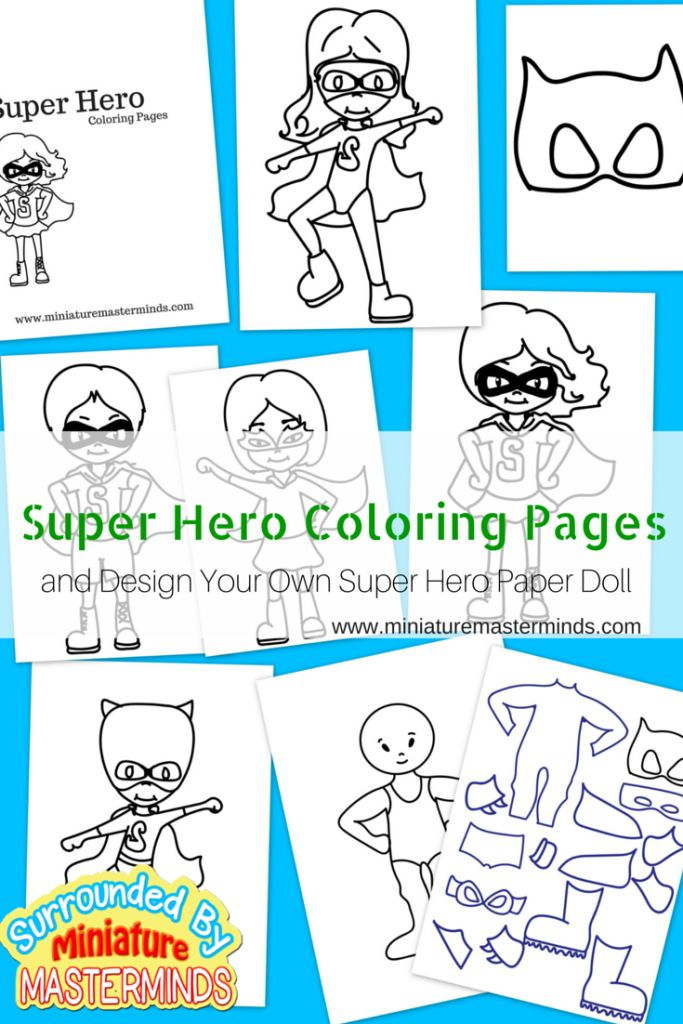 Free Printable Super Hero Coloring Pages Plus Design Your Own Super Hero Paper Doll | Miniature Masterminds