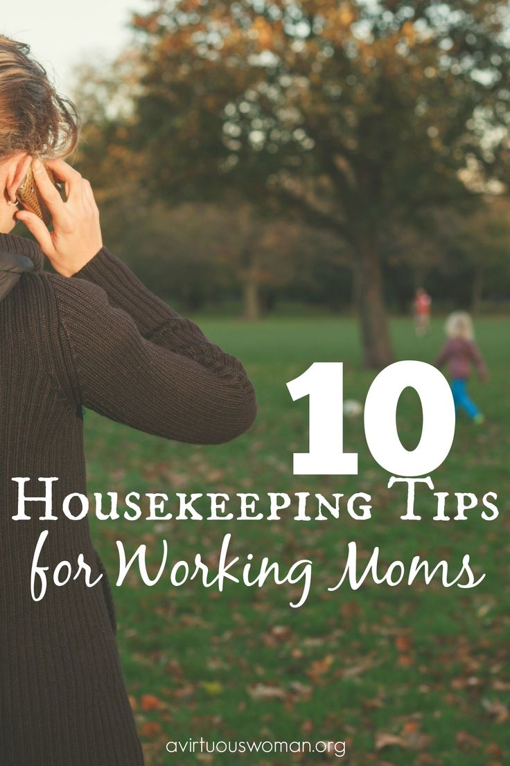 10 Housekeeping Tips for Working Moms @ AVirtuousWoman.org
