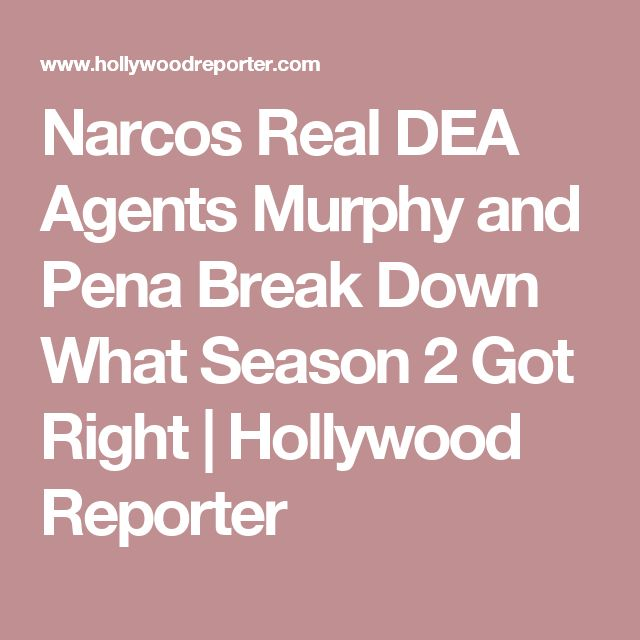 Narcos Real DEA Agents Murphy and Pena Break Down What Season 2 Got Right | Hollywood Reporter
