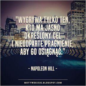 """MotywoojSię: """"Wygrywa tylko ten, kto ma...""""  #cel #sukces #motywacja #cytat #napoleonhill #marzenia #target #quotes #motywoojsie"""
