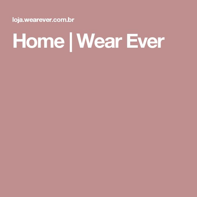 Home | Wear Ever