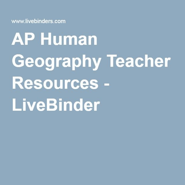 AP Human Geography Teacher Resources - LiveBinder