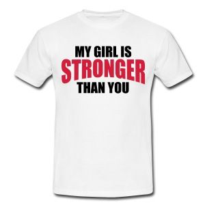 My Girl Stronger You T-skjorter - T-skjorte for menn