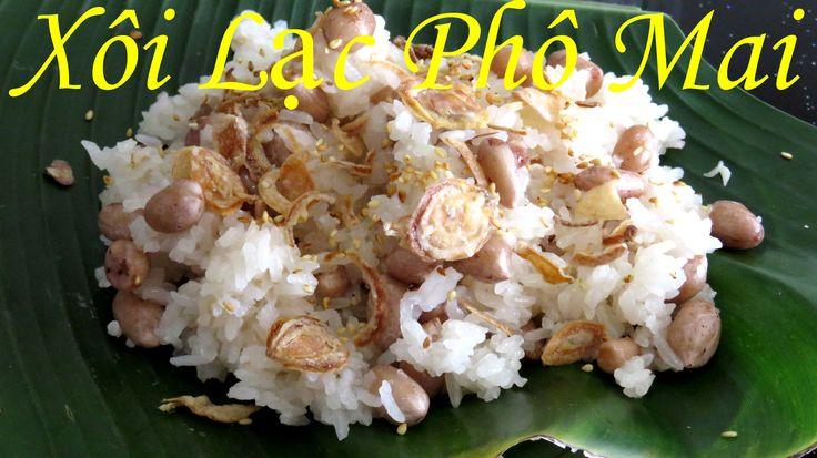 Xôi Lạc Phô Mai Cách nấu xôi đậu phộng bằng nồi cơm điện Xôi đậu phộng P...