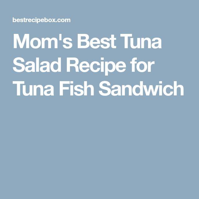 Mom's Best Tuna Salad Recipe for Tuna Fish Sandwich
