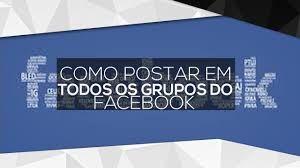 Como postar em todos os grupos (específicos) do facebook - Ganhar Dinheiro Online