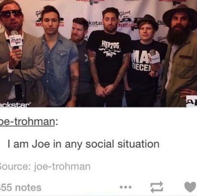 """No because I'm never standing next to Patrick Stump or Andy Hurley"" exactly!"