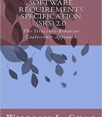 Software Requirements Specification (Srs) 2.0: The Structure-Behavior Coalescence Approach PDF