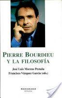 Pierre Bourdieu y la filosofía / José Luis Moreno Pestaña, Francisco Vazquez García [eds.] PublicaciónBarcelona : Montesinos, D.L.2006