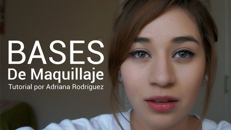 Bases de Maquillaje   Conceptos Básicos de Make Up    Turorial por Adria...