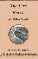TBR - The Last Raven and Other Stories - Richard G. Green