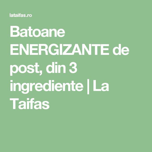 Batoane ENERGIZANTE de post, din 3 ingrediente | La Taifas