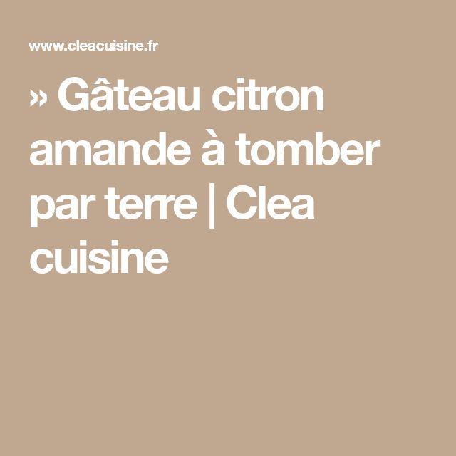 » Gâteau citron amande à tomber par terre | Clea cuisine