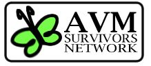 AVMSurvivors.org is a dedicated patient-to-patient support community for families affected by Arteriovenous Malformation (AVM). AVMSurvivors.org is powered by BensFriends.org, patient support communities for rare diseases, and is run by volunteer moderators who have been affected with AVM.