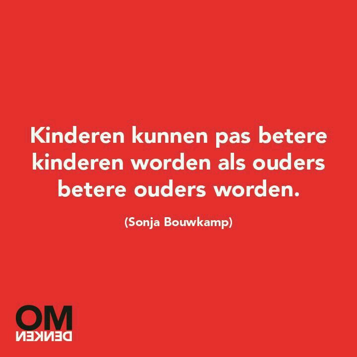 Kinderen kunnen pas betere kinderen worden als ouders betere ouders worden.