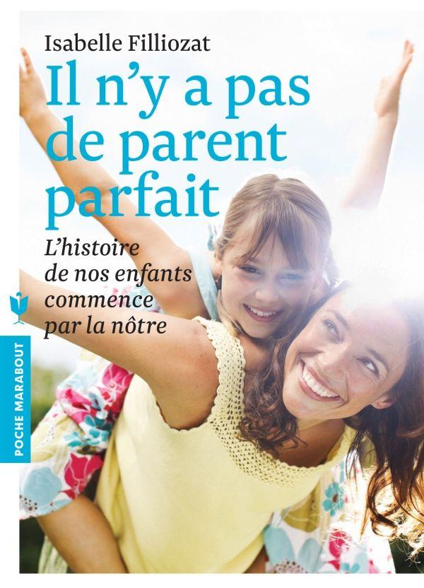 Il n'y a pas de parent parfait – L' histoire de nos enfants commence par la notre