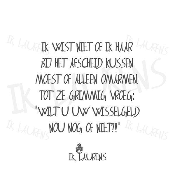 3. Kussen of omarmen? Ik, Laurens. #humor #teksten #Nederlands #grappig #duh