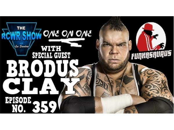 Episode No. 359 with WWE Superstar Brodus Clay on his WWE Release and More! The RCWR Show (6-13-14) | Entertainment | Talk | Sports Podcast