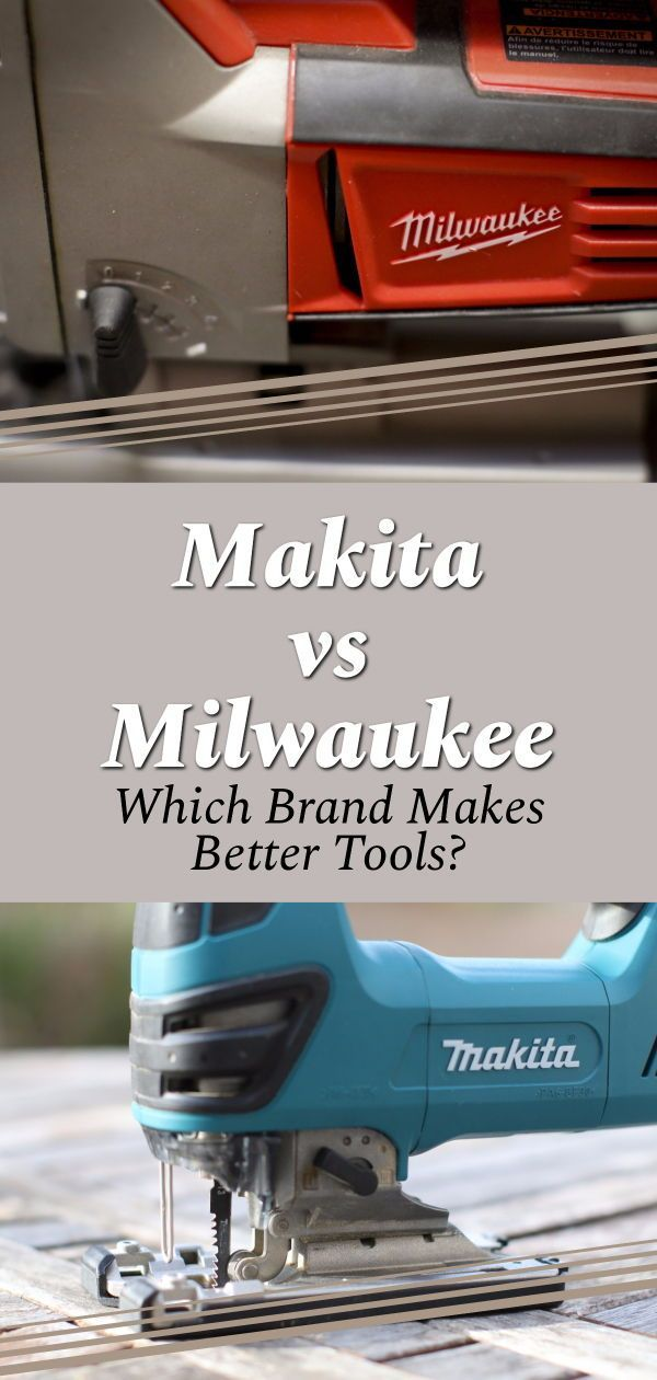 Milwaukee vs Makita – Which Brand Makes the Best Saw ...