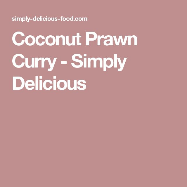 Coconut Prawn Curry - Simply Delicious