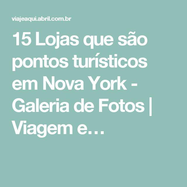15 Lojas que são pontos turísticos em Nova York - Galeria de Fotos | Viagem e…