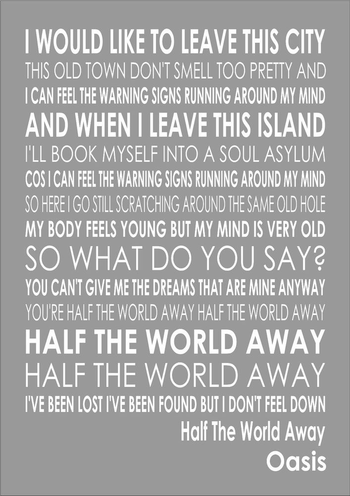 Oasis - Half The World Away - Word Words Song Lyric Lyrics Wall Art Typography